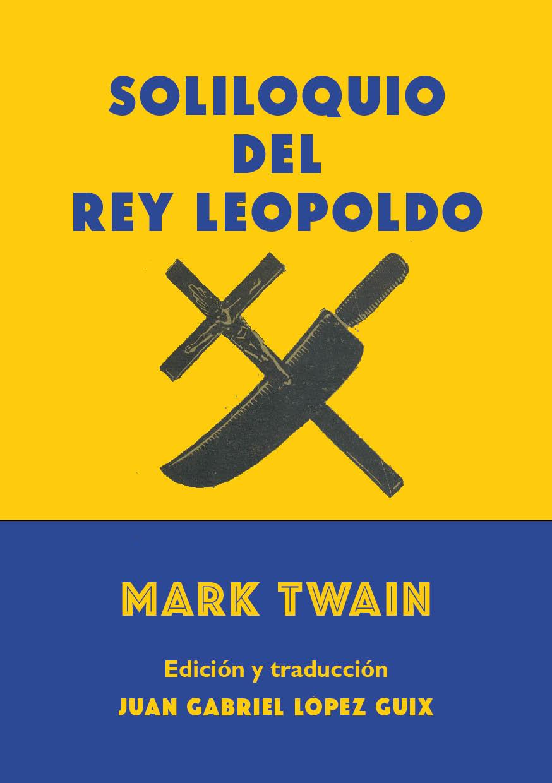 Resultado de imagen de soliloquio del rey leopoldo mark twain